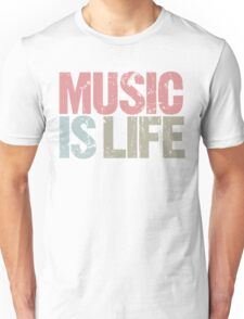 Music is Life (Special Edition) Unisex T-Shirt