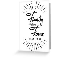 Family before fame typographic lettering Greeting Card