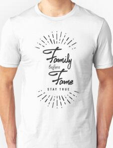 Family before fame typographic lettering T-Shirt