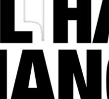 ALL HAIL CHANGE (Black Letters) Sticker