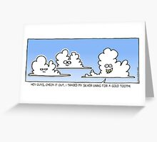 not EVERY cloud... Greeting Card