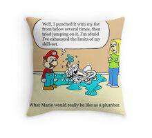 If Mario were a real plumber Throw Pillow