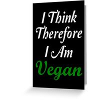 I Think Therefore I Am Vegan Greeting Card