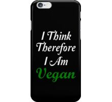 I Think Therefore I Am Vegan iPhone Case/Skin