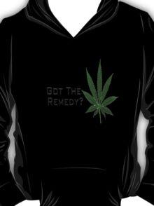 Got The Remedy? T-Shirt