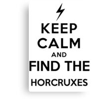 Keep Calm and Find The Horcruxes Canvas Print