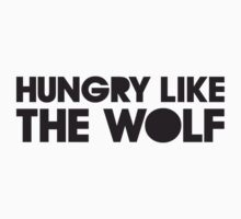 HUNGRY LIKE THE WOLF One Piece - Long Sleeve