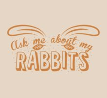Ask me about my RABBITS T-Shirt
