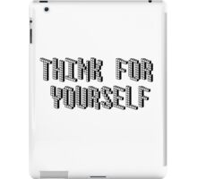 Think for Yourself iPad Case/Skin