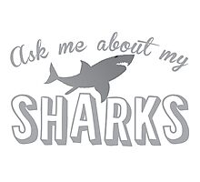 Ask me about my SHARKS Photographic Print