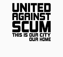 United Against Scum - Our City, Our Home (Black Text) Unisex T-Shirt