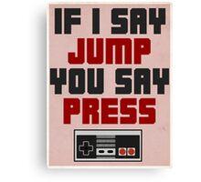 If I Say Jump Canvas Print