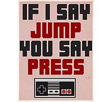 If I Say Jump Photographic Print