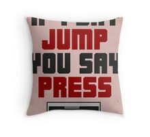If I Say Jump Throw Pillow