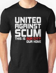 United Against Scum - Our City, Our Home (White & Red Text) T-Shirt