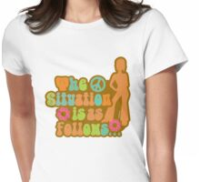 The Situation Is As follows... 70s Limited Edition Womens Fitted T-Shirt