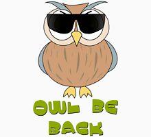 Humorous Design T-Shirt - Owl Be Back Unisex T-Shirt