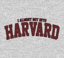I Almost Got Into Harvard! GREY by athaikdin