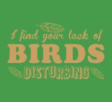 I find your lack of BIRDS disturbing Kids Tee