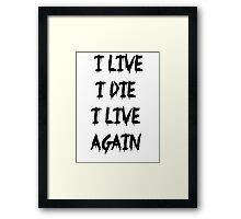I live I die Framed Print