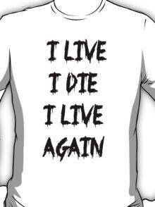 I live I die T-Shirt
