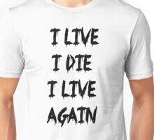 I live I die Unisex T-Shirt