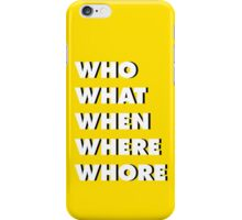 """""""WH"""" Questions 2 iPhone Case/Skin"""