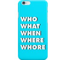 """""""WH"""" Questions 3 iPhone Case/Skin"""