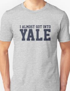 I Almost Got Into Yale! Blue T-Shirt