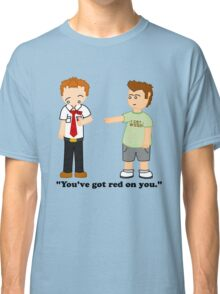 Shaun of the Dead - You've Got Red on You. Classic T-Shirt