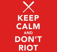 Keep Calm and Don't Riot Dark by destinysagent