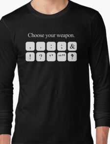 Choose Your Weapon - Punctuation (white design) Long Sleeve T-Shirt