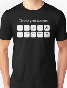 Choose Your Weapon - Punctuation (white design) Unisex T-Shirt