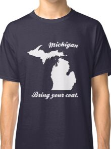 It's Cold in Michigan! Classic T-Shirt