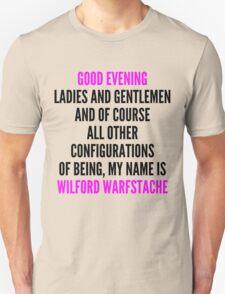 Good Evening, Wilford Warfstache Unisex T-Shirt