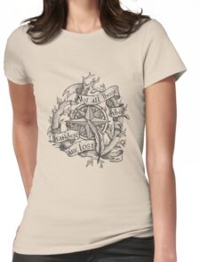 """Not all those who wander are lost"" Womens Fitted T-Shirt"
