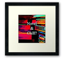 Novel & Chill? Framed Print
