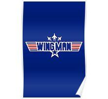 You can be my wingman anytime Poster