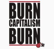 BURN CAPITALISM BURN by KISSmyBLAKarts