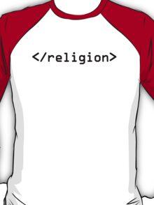 End Religion IT geek HTML T-Shirt
