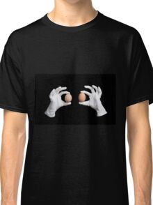 whole eggs in white gloves Classic T-Shirt