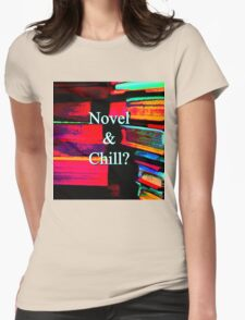 Novel & Chill? Womens Fitted T-Shirt