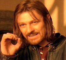 One does not simply. by OscarSaggers