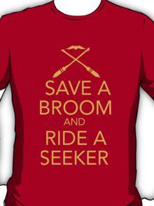 Save a Broom, Ride a Seeker (GOLD) T-Shirt
