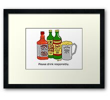 Please Drink Responsibly. Framed Print