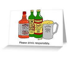Please Drink Responsibly. Greeting Card