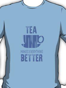 tea makes everything better, blue  T-Shirt