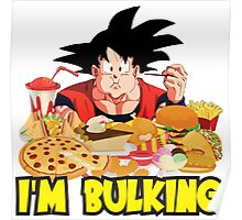 I'm Bulking - Goku Poster