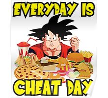 Everday Is Cheat Day - Goku Poster