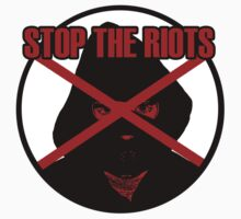 Stop The Riots by stoptheriots
